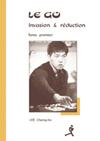 GO: INVASION ET REDUCTION T. 1