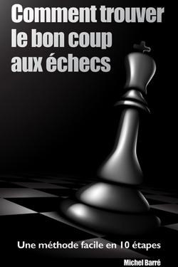 COMMENT TROUVER LE BON COUP AUX ECHECS