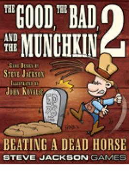 THE GOOD, BAD & MUNCHKIN 2: BEATING A DEAD HORSE