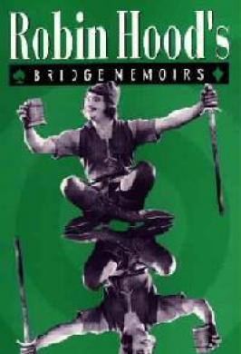 ROBIN HOOD'S BRIDGE MEMOIRS