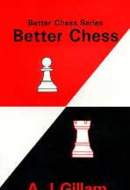 Better Chess - Gillam