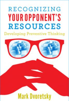 RECOGNIZING YOUR OPPONENT`S RESOURCES (DVORETSKY)