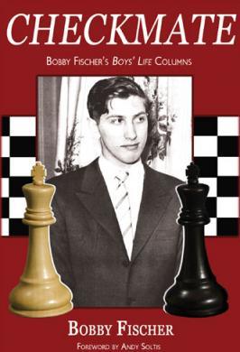 CHECKMATE: BOBBY FISCHER'S BOYS' LIFE COLUMN