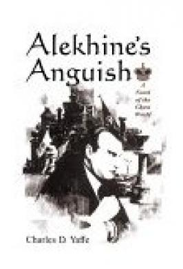ALEKHINE'S ANGUISH ( A NOVEL )
