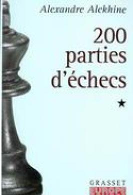 ALEKHINE: 200 PARTIES D`ÉCHECS