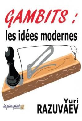 GAMBITS: LES IDÉES MODERNES