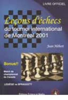 Lecons d'echecs du Tounoi Montr al 2001